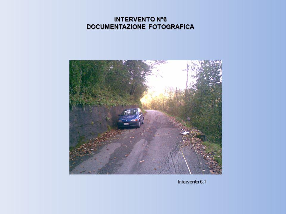 INTERVENTO N°6 DOCUMENTAZIONE FOTOGRAFICA Intervento 6.1