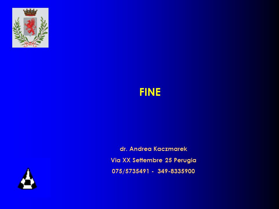 dr. Andrea Kaczmarek Via XX Settembre 25 Perugia 075/5735491 - 349-8335900 FINE