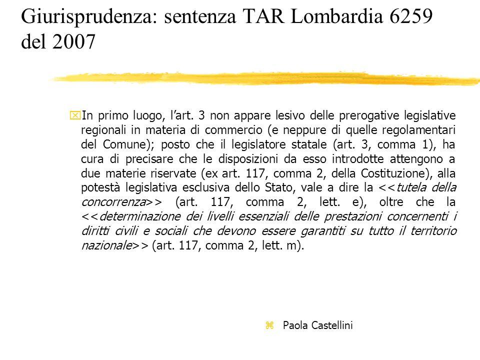 Giurisprudenza: sentenza TAR Lombardia 6259 del 2007 xIn primo luogo, lart. 3 non appare lesivo delle prerogative legislative regionali in materia di