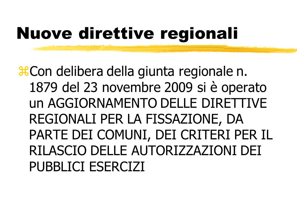 Nuove direttive regionali zCon delibera della giunta regionale n. 1879 del 23 novembre 2009 si è operato un AGGIORNAMENTO DELLE DIRETTIVE REGIONALI PE