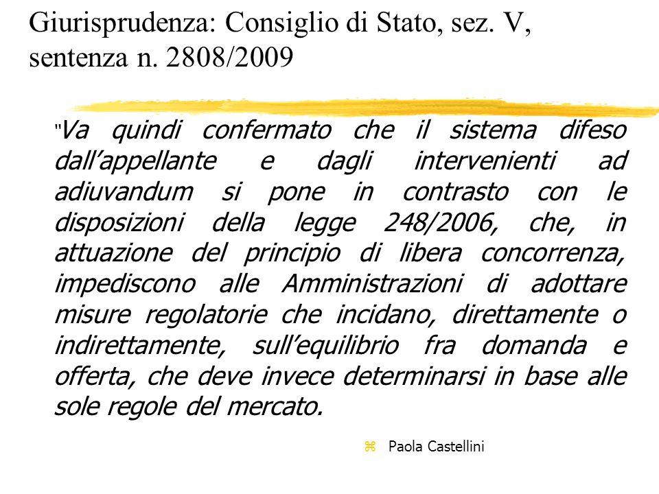 Giurisprudenza: Consiglio di Stato, sez. V, sentenza n. 2808/2009 Va quindi confermato che il sistema difeso dallappellante e dagli intervenienti ad a