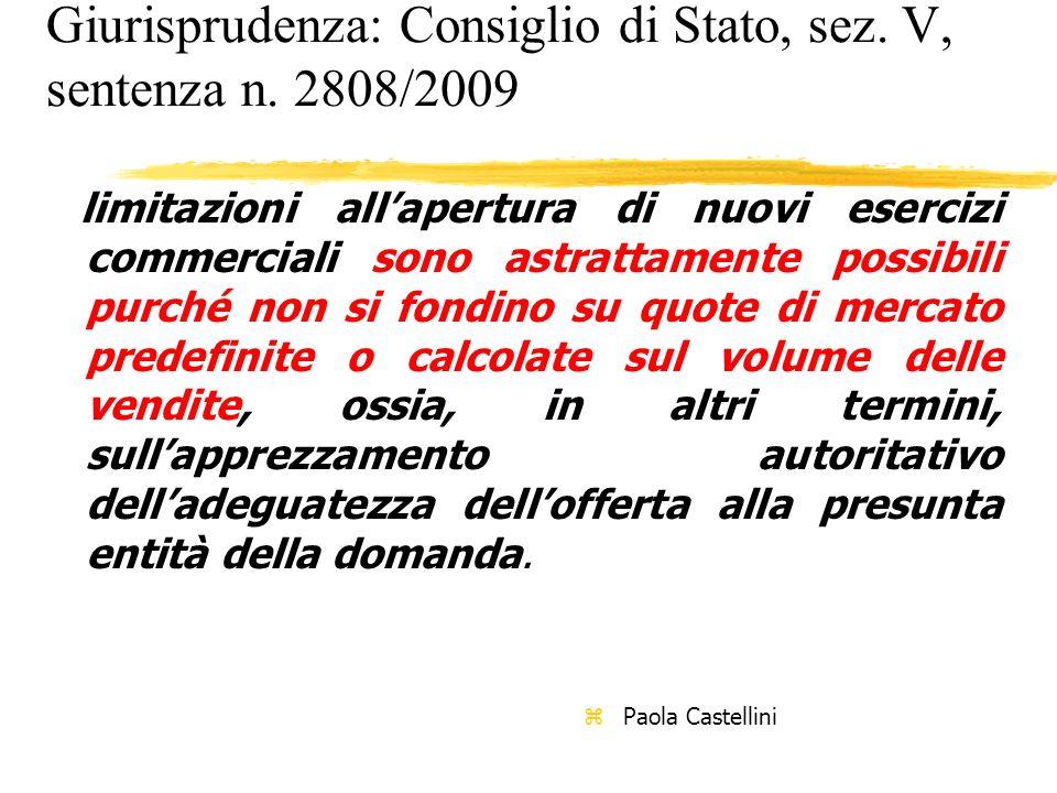 Giurisprudenza: Consiglio di Stato, sez. V, sentenza n. 2808/2009 limitazioni allapertura di nuovi esercizi commerciali sono astrattamente possibili p