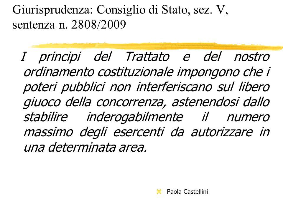 Giurisprudenza: Consiglio di Stato, sez. V, sentenza n. 2808/2009 I principi del Trattato e del nostro ordinamento costituzionale impongono che i pote