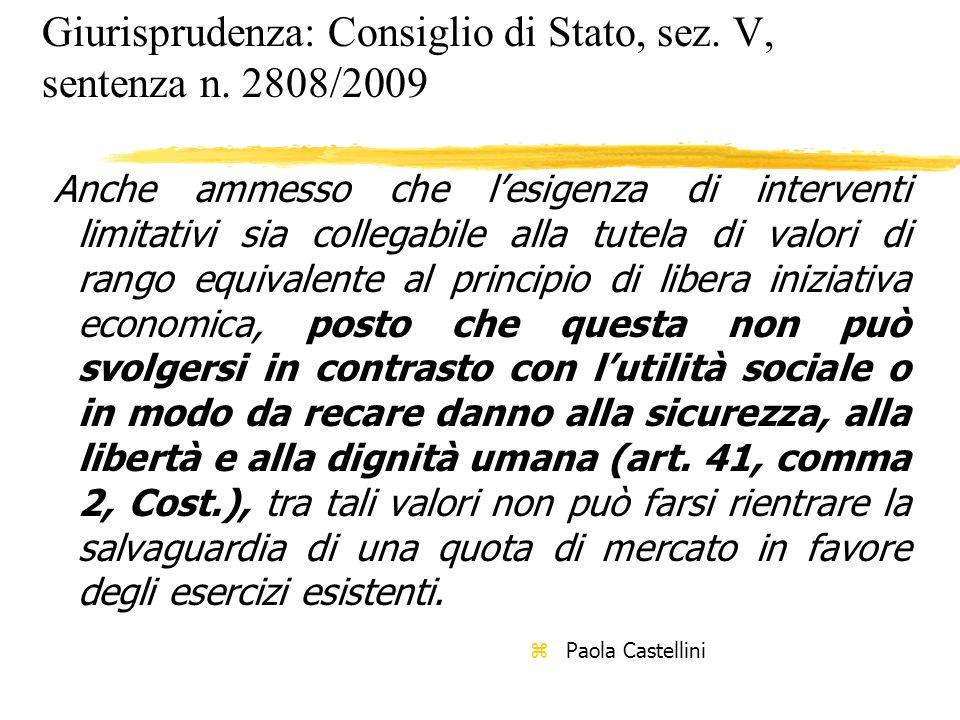 Giurisprudenza: Consiglio di Stato, sez. V, sentenza n. 2808/2009 Anche ammesso che lesigenza di interventi limitativi sia collegabile alla tutela di