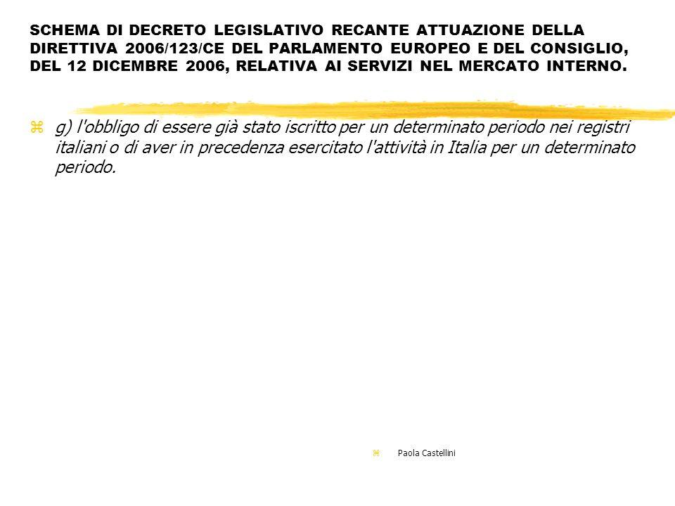 SCHEMA DI DECRETO LEGISLATIVO RECANTE ATTUAZIONE DELLA DIRETTIVA 2006/123/CE DEL PARLAMENTO EUROPEO E DEL CONSIGLIO, DEL 12 DICEMBRE 2006, RELATIVA AI