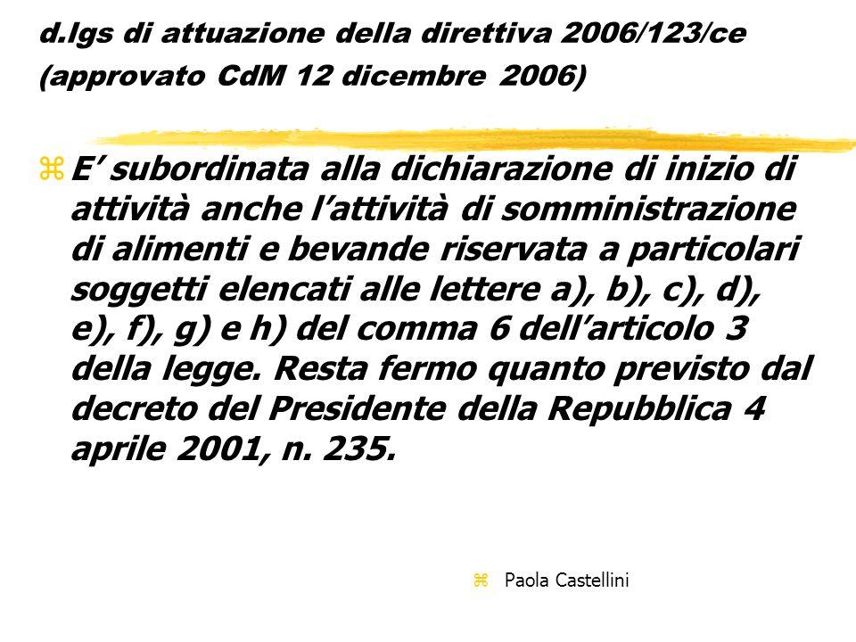 d.lgs di attuazione della direttiva 2006/123/ce (approvato CdM 12 dicembre 2006) zE subordinata alla dichiarazione di inizio di attività anche lattivi