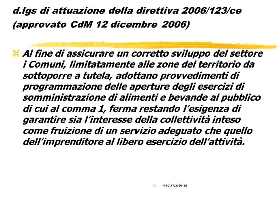 d.lgs di attuazione della direttiva 2006/123/ce (approvato CdM 12 dicembre 2006) zAl fine di assicurare un corretto sviluppo del settore i Comuni, lim