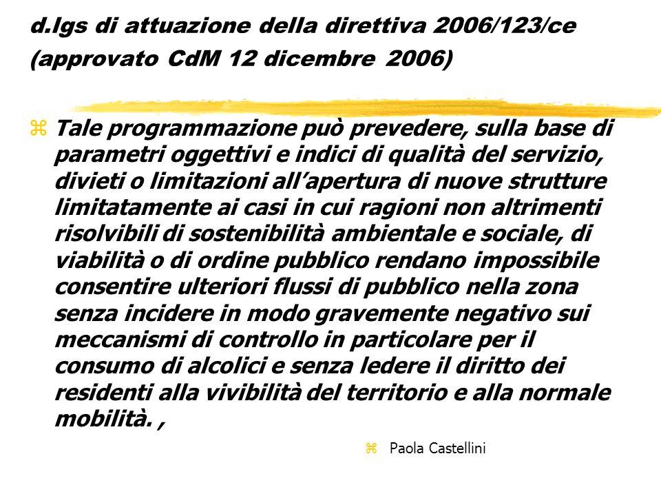 d.lgs di attuazione della direttiva 2006/123/ce (approvato CdM 12 dicembre 2006) zTale programmazione può prevedere, sulla base di parametri oggettivi