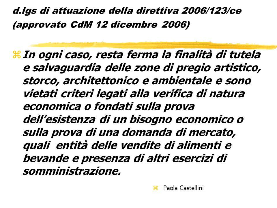 d.lgs di attuazione della direttiva 2006/123/ce (approvato CdM 12 dicembre 2006) zIn ogni caso, resta ferma la finalità di tutela e salvaguardia delle