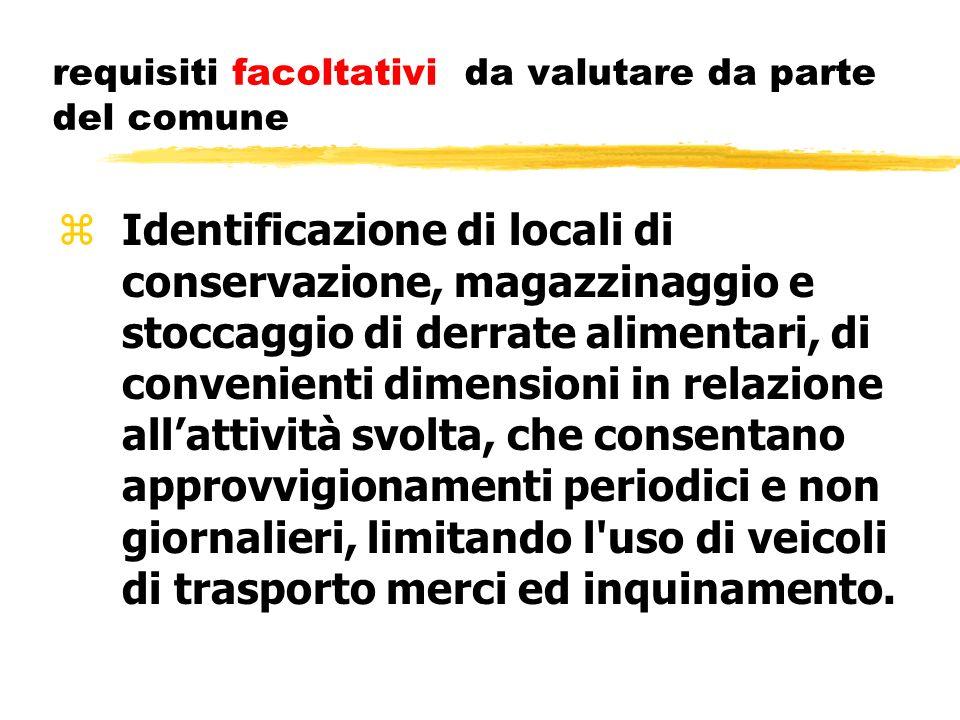 requisiti facoltativi da valutare da parte del comune zIdentificazione di locali di conservazione, magazzinaggio e stoccaggio di derrate alimentari, d