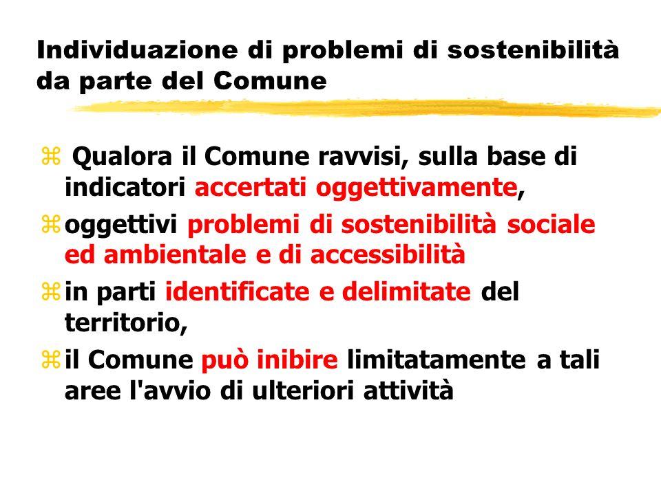 Individuazione di problemi di sostenibilità da parte del Comune z Qualora il Comune ravvisi, sulla base di indicatori accertati oggettivamente, zogget