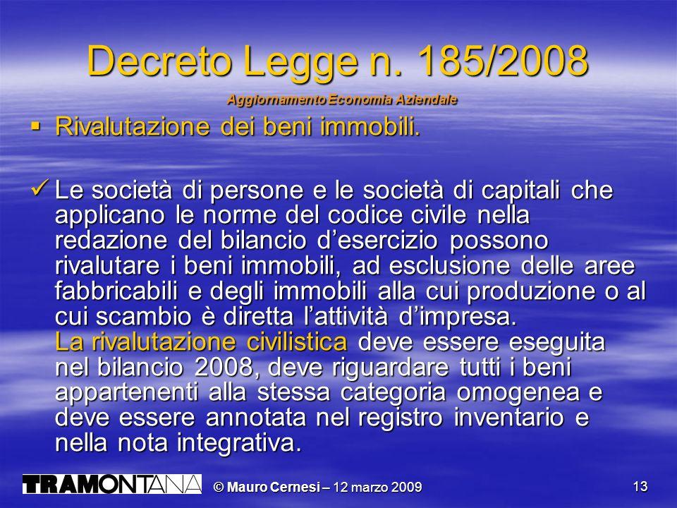 © Mauro Cernesi – 12 marzo 2009 13 Decreto Legge n. 185/2008 Aggiornamento Economia Aziendale Aggiornamento Economia Aziendale Rivalutazione dei beni