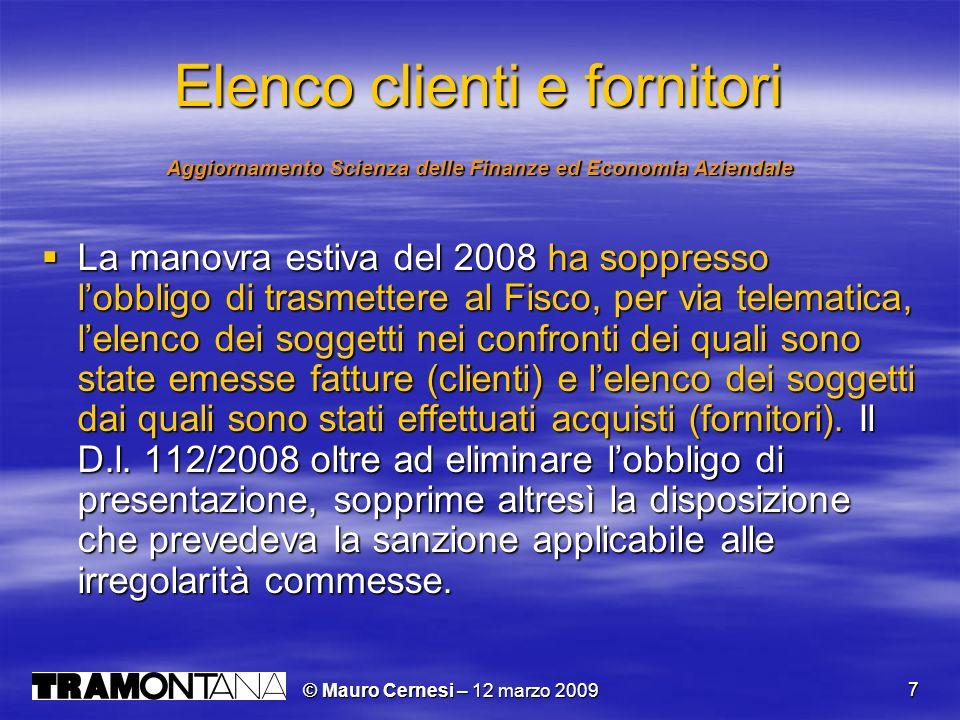© Mauro Cernesi – 12 marzo 2009 7 Elenco clienti e fornitori Aggiornamento Scienza delle Finanze ed Economia Aziendale La manovra estiva del 2008 ha s