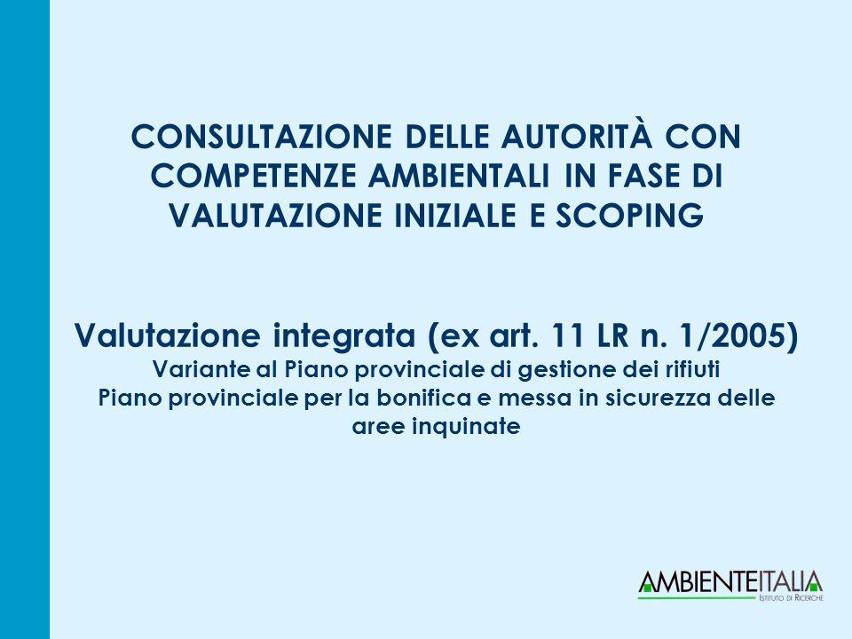 CONSULTAZIONE DELLE AUTORITÀ CON COMPETENZE AMBIENTALI IN FASE DI VALUTAZIONE INIZIALE E SCOPING Valutazione integrata (ex art.