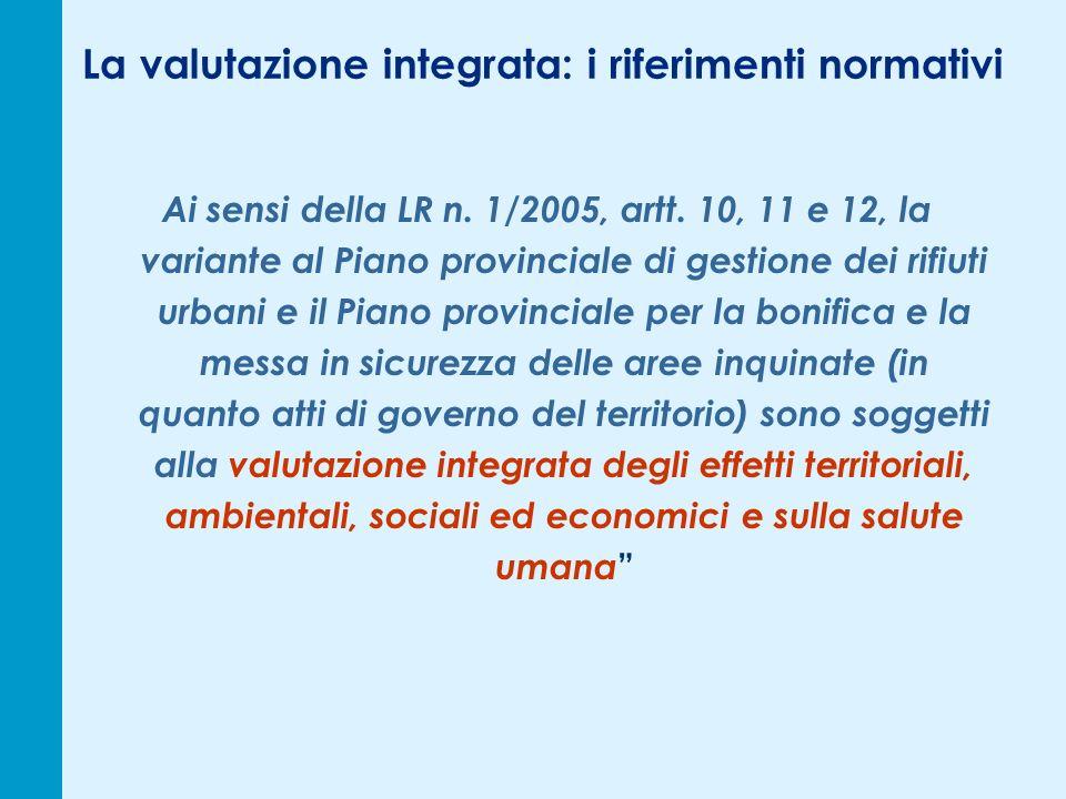 La valutazione integrata: i riferimenti normativi Ai sensi della LR n.