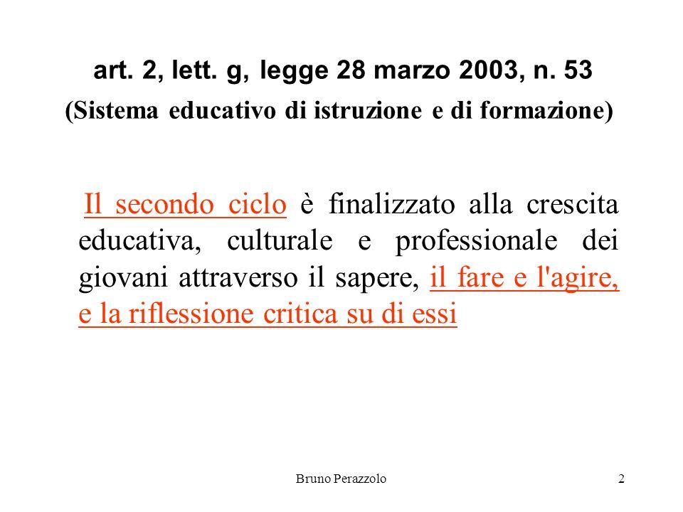 Bruno Perazzolo2 art. 2, lett. g, legge 28 marzo 2003, n.