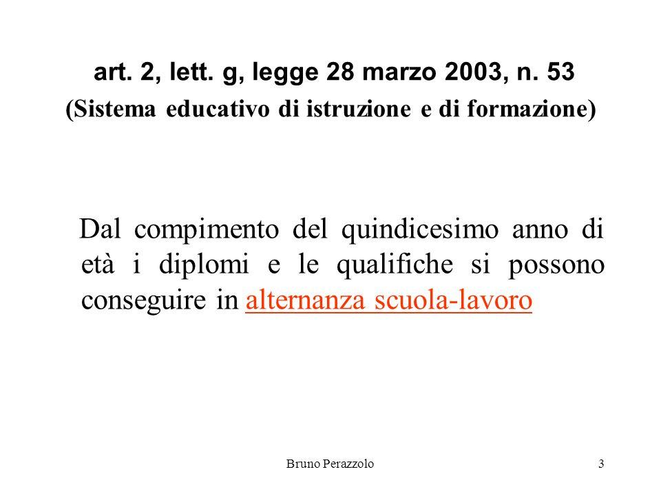 Bruno Perazzolo3 art. 2, lett. g, legge 28 marzo 2003, n.