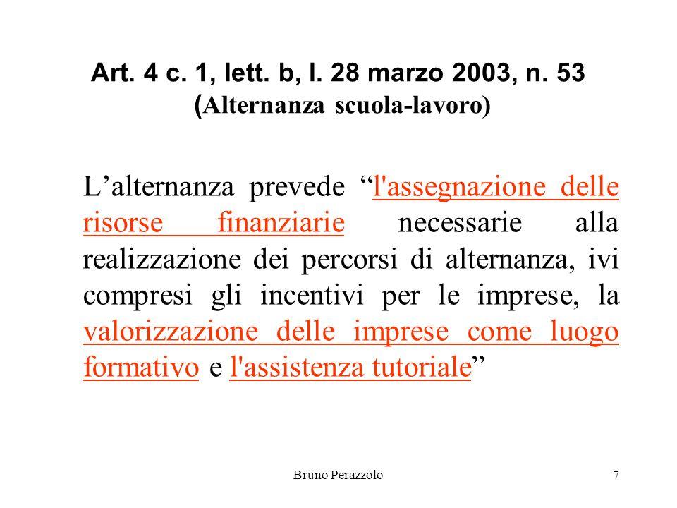 Bruno Perazzolo7 Art. 4 c. 1, lett. b, l. 28 marzo 2003, n.