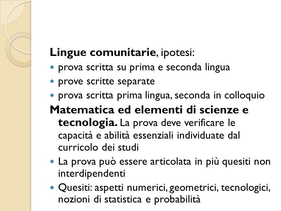 Lingue comunitarie, ipotesi: prova scritta su prima e seconda lingua prove scritte separate prova scritta prima lingua, seconda in colloquio Matematic