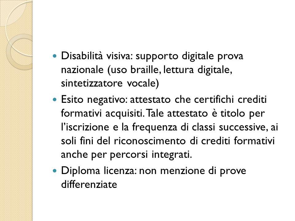 Disabilità visiva: supporto digitale prova nazionale (uso braille, lettura digitale, sintetizzatore vocale) Esito negativo: attestato che certifichi c