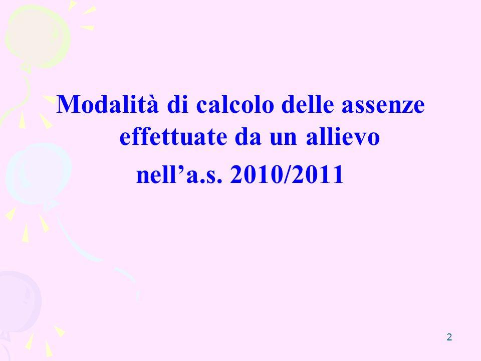 2 Modalità di calcolo delle assenze effettuate da un allievo nella.s. 2010/2011