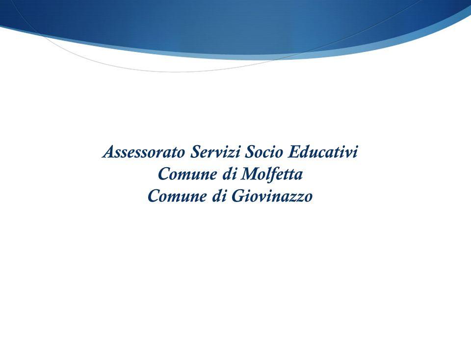 Assessorato Servizi Socio Educativi Comune di Molfetta Comune di Giovinazzo