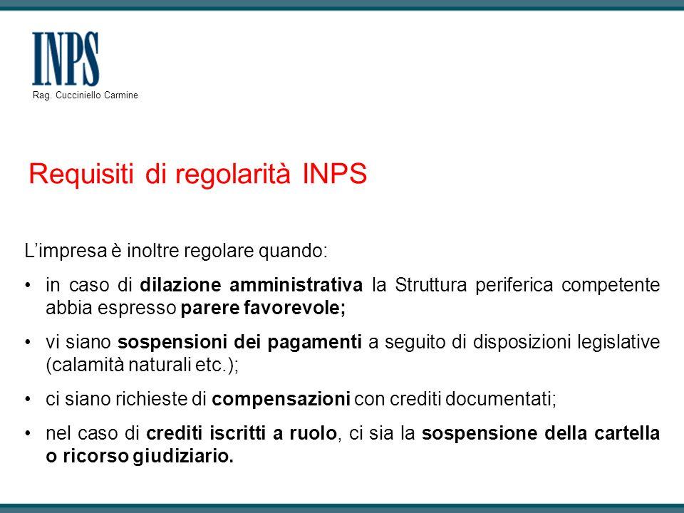 Requisiti di regolarità INPS Limpresa è inoltre regolare quando: in caso di dilazione amministrativa la Struttura periferica competente abbia espresso