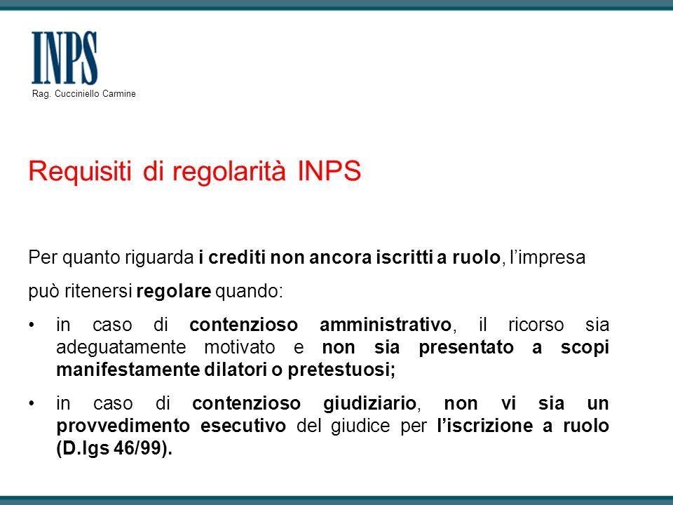 Requisiti di regolarità INPS Per quanto riguarda i crediti non ancora iscritti a ruolo, limpresa può ritenersi regolare quando: in caso di contenzioso