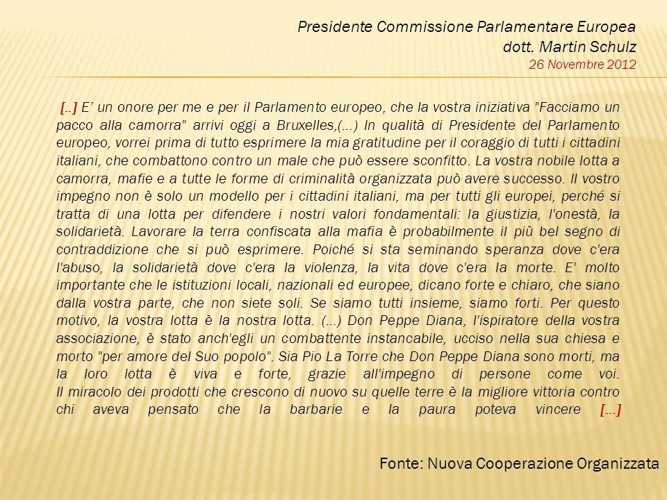 [..] E un onore per me e per il Parlamento europeo, che la vostra iniziativa