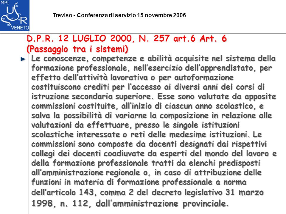 Treviso - Conferenza di servizio 15 novembre 2006 Art.