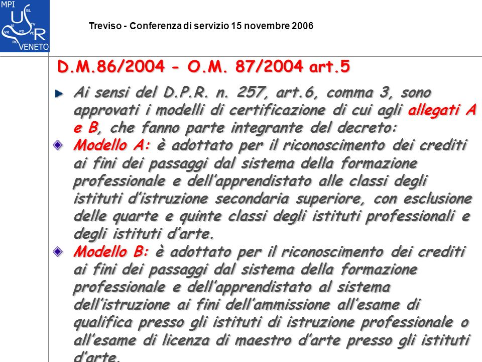 Treviso - Conferenza di servizio 15 novembre 2006 D.M.86/2004 - O.M.
