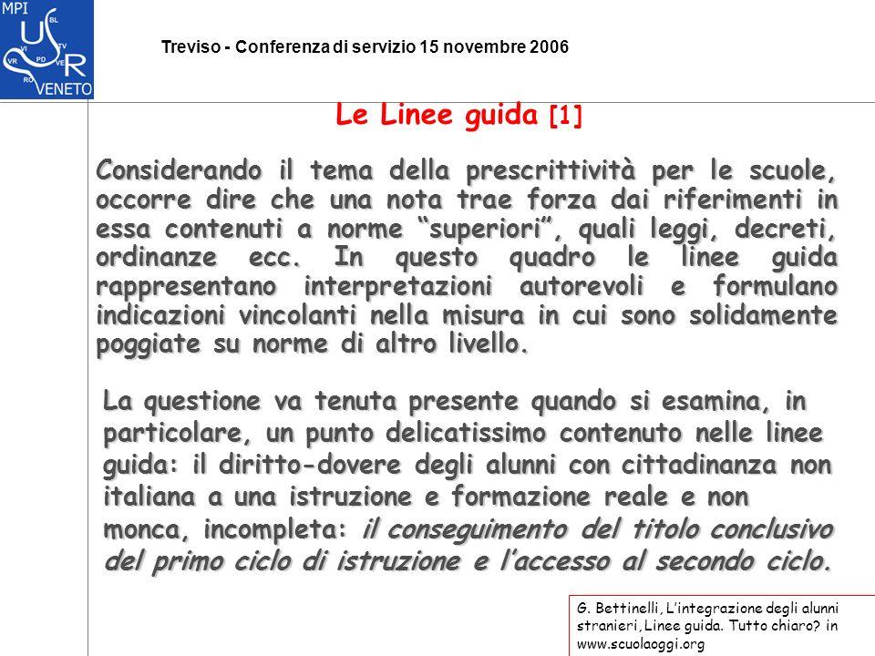 Treviso - Conferenza di servizio 15 novembre 2006 Considerando il tema della prescrittività per le scuole, occorre dire che una nota trae forza dai riferimenti in essa contenuti a norme superiori, quali leggi, decreti, ordinanze ecc.