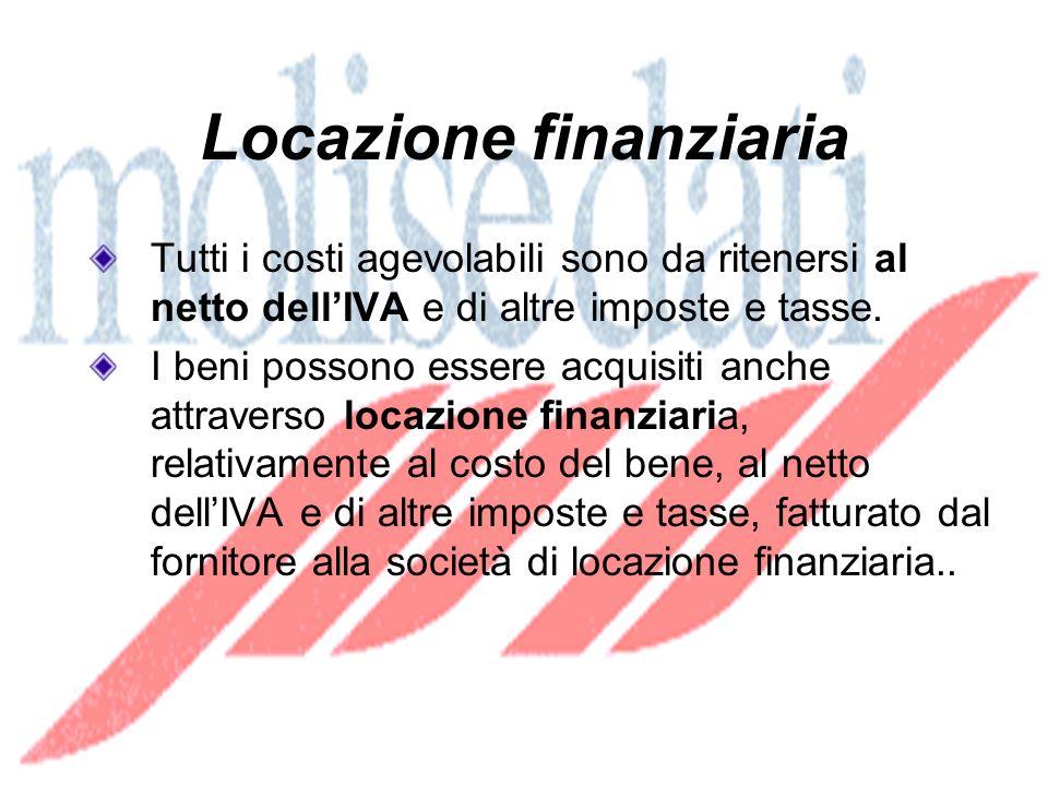 Locazione finanziaria Tutti i costi agevolabili sono da ritenersi al netto dellIVA e di altre imposte e tasse.