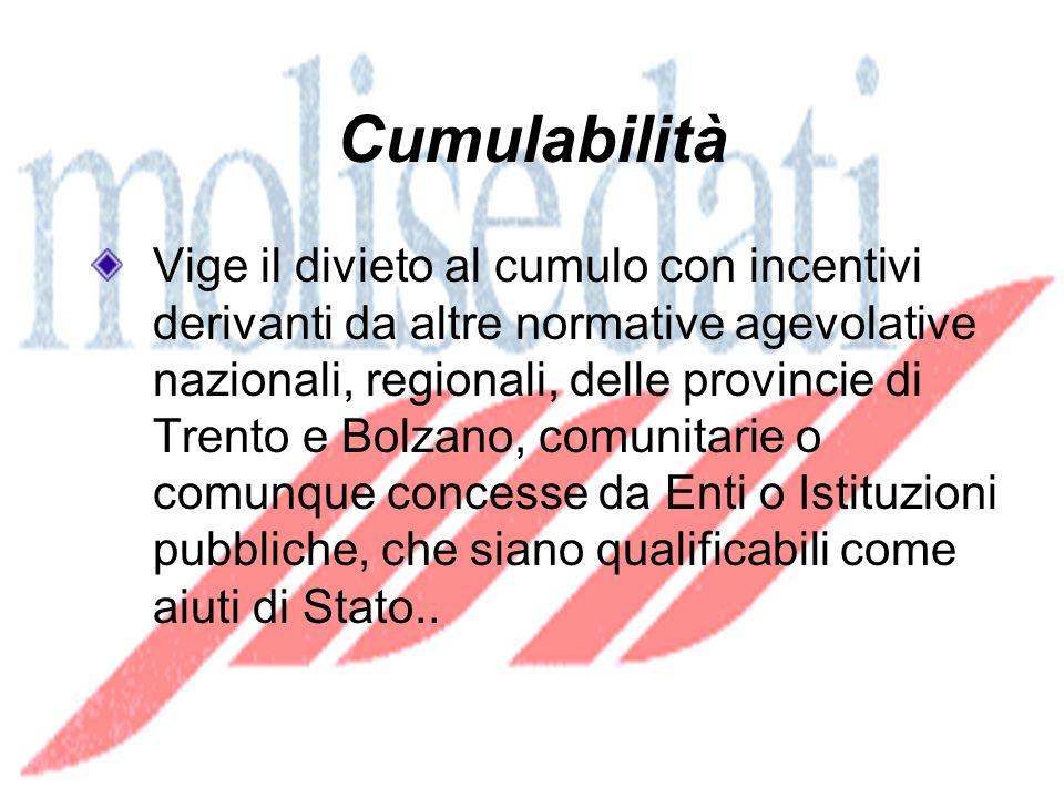 Cumulabilità Vige il divieto al cumulo con incentivi derivanti da altre normative agevolative nazionali, regionali, delle provincie di Trento e Bolzano, comunitarie o comunque concesse da Enti o Istituzioni pubbliche, che siano qualificabili come aiuti di Stato..