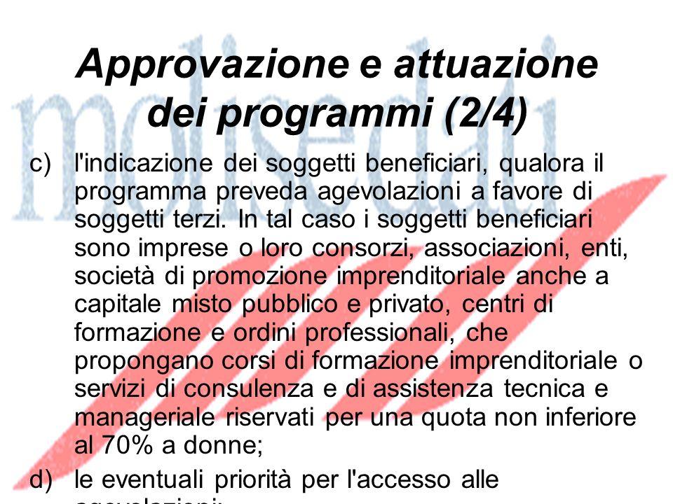 Approvazione e attuazione dei programmi (2/4) c)l indicazione dei soggetti beneficiari, qualora il programma preveda agevolazioni a favore di soggetti terzi.