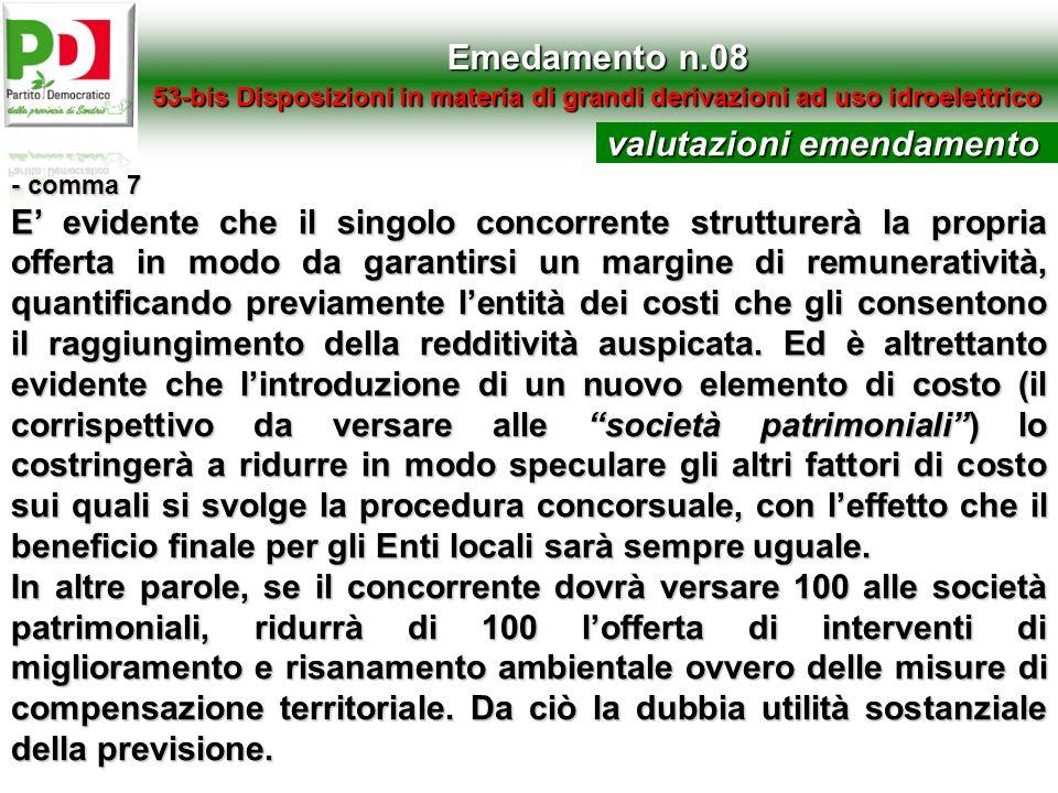 Emedamento n.08 53-bis Disposizioni in materia di grandi derivazioni ad uso idroelettrico - comma 7 E evidente che il singolo concorrente strutturerà