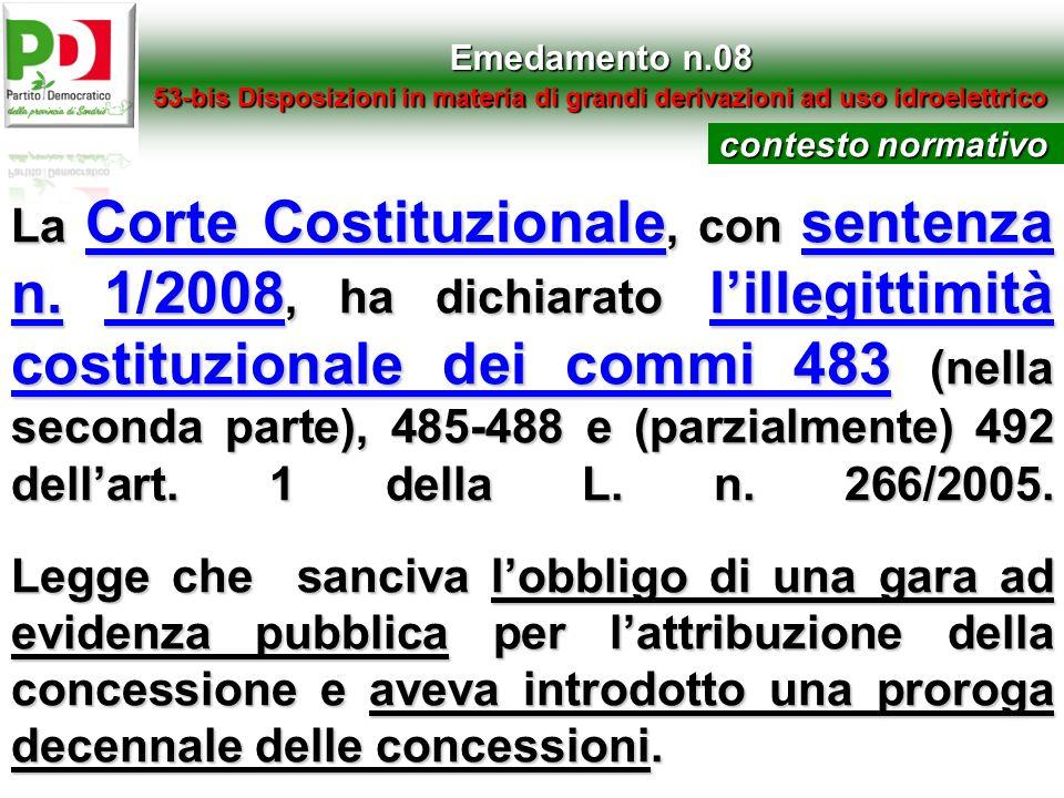 La Corte Costituzionale, con sentenza n. 1/2008, ha dichiarato lillegittimità costituzionale dei commi 483 (nella seconda parte), 485-488 e (parzialme