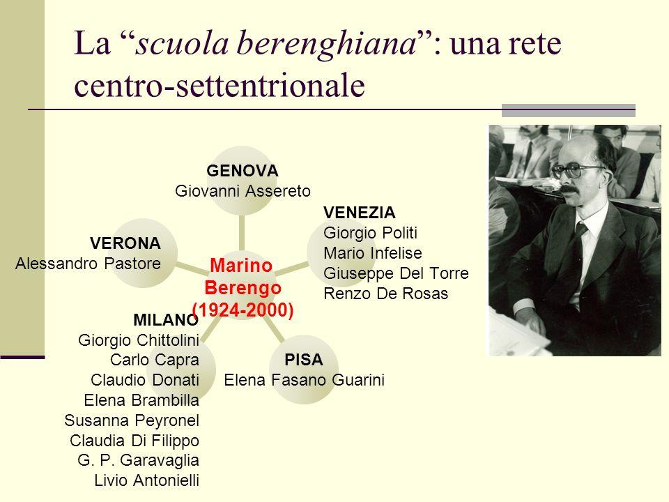 La scuola berenghiana: una rete centro-settentrionale Marino Berengo (1924-2000) GENOVA Giovanni Assereto VENEZIA Giorgio Politi Mario Infelise Giusep