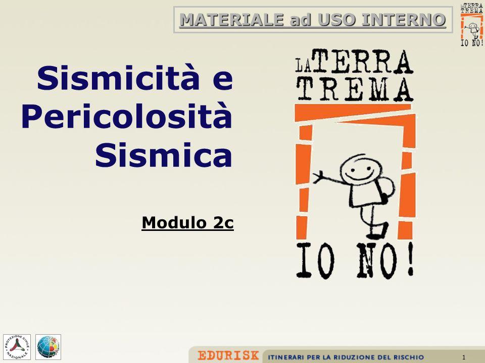 1 Sismicità e Pericolosità Sismica Modulo 2c MATERIALE ad USO INTERNO