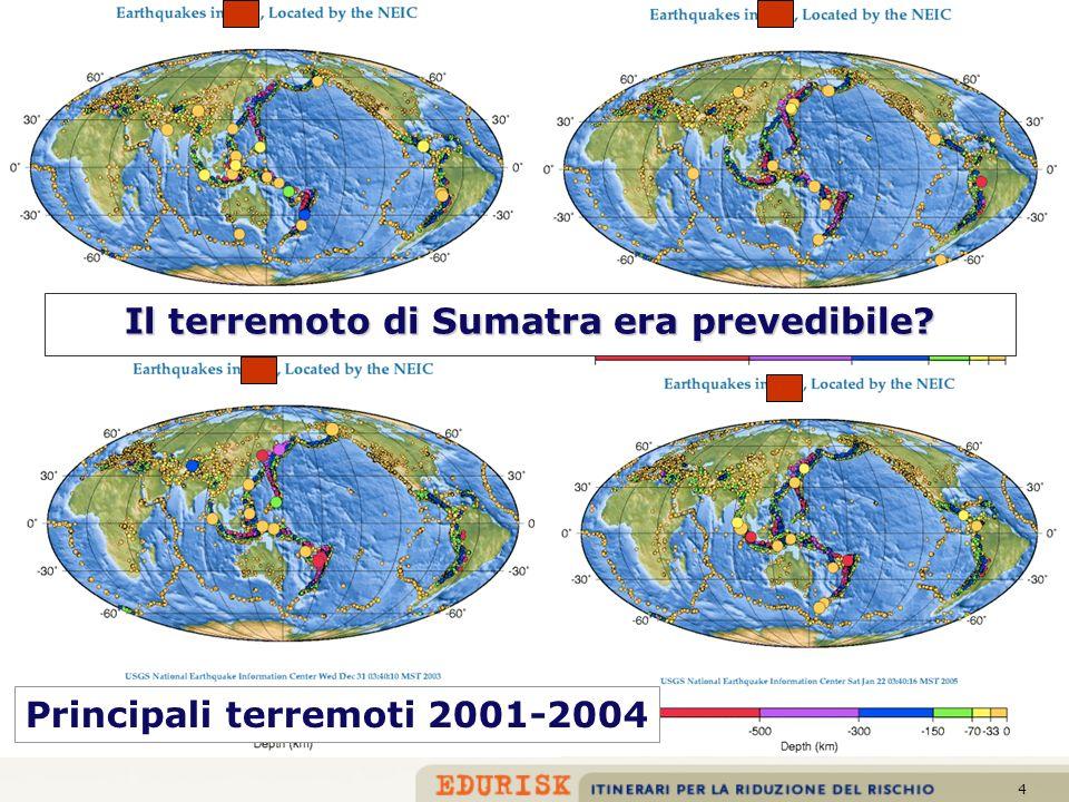 4 Principali terremoti 2001-2004 Il terremoto di Sumatra era prevedibile?