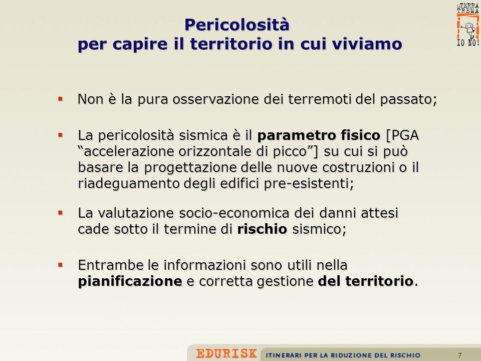 7 Non è la pura osservazione dei terremoti del passato; Non è la pura osservazione dei terremoti del passato; Entrambe le informazioni sono utili nell