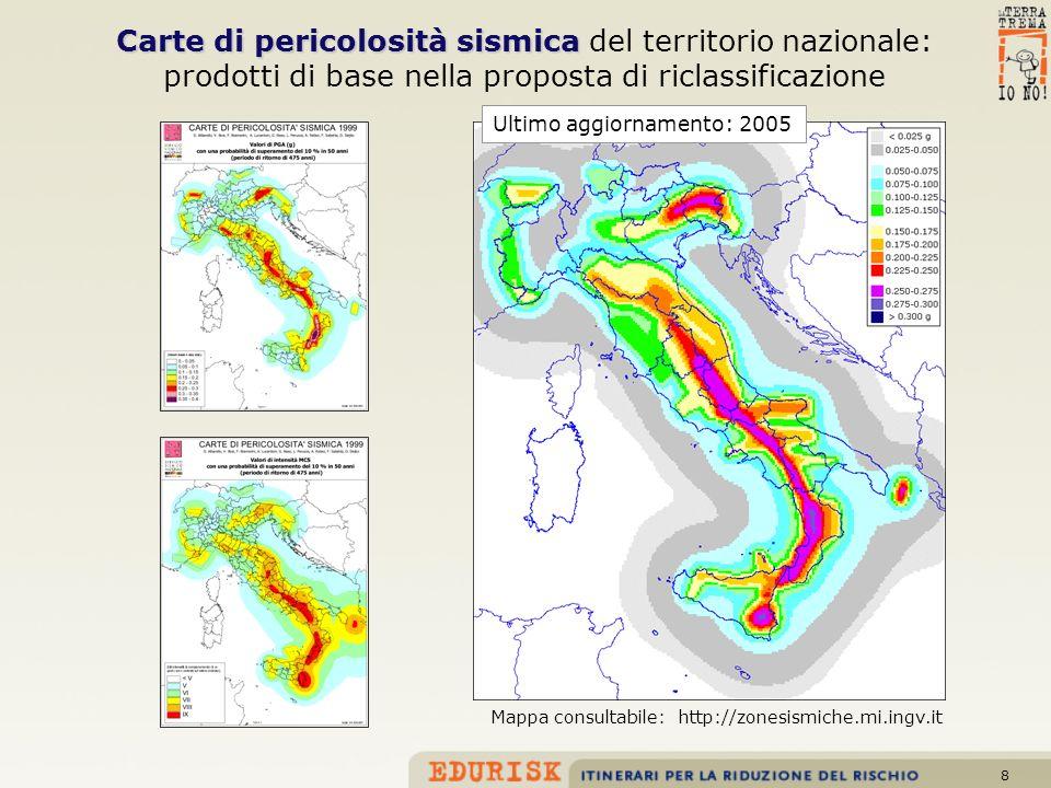 8 Carte di pericolosità sismica Carte di pericolosità sismica del territorio nazionale: prodotti di base nella proposta di riclassificazione Ultimo ag