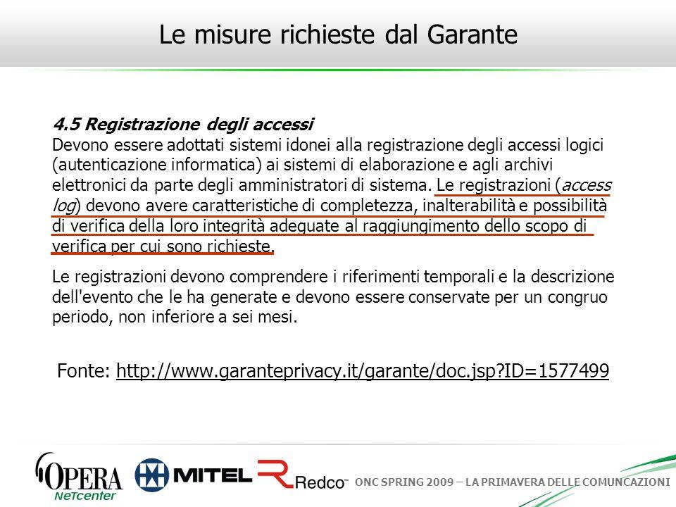 ONC SPRING 2009 – LA PRIMAVERA DELLE COMUNCAZIONI 4.5 Registrazione degli accessi Devono essere adottati sistemi idonei alla registrazione degli acces