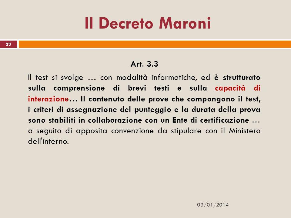 Il Decreto Maroni Art. 3.3 Il test si svolge … con modalità informatiche, ed è strutturato sulla comprensione di brevi testi e sulla capacità di inter