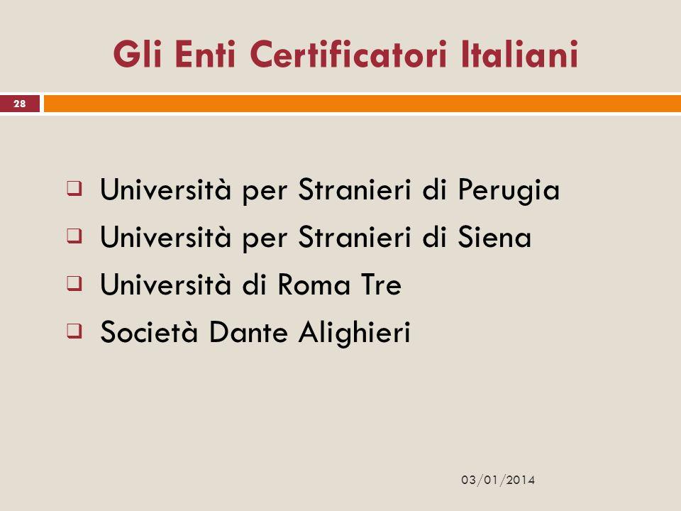 Gli Enti Certificatori Italiani Università per Stranieri di Perugia Università per Stranieri di Siena Università di Roma Tre Società Dante Alighieri 2