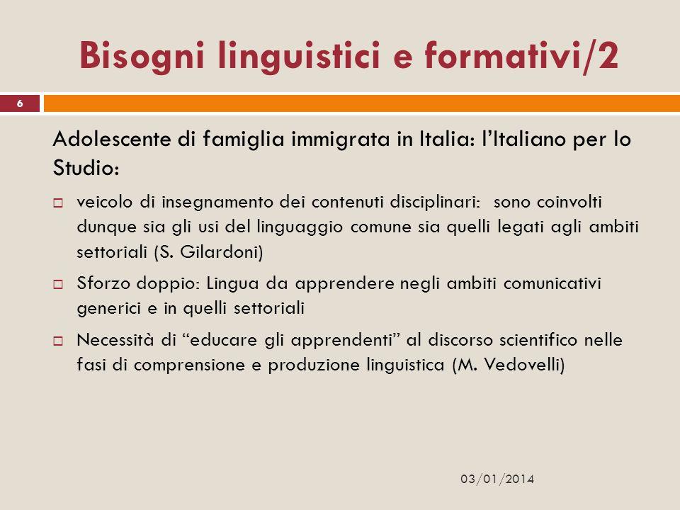 Bisogni linguistici e formativi/2 Adolescente di famiglia immigrata in Italia: lItaliano per lo Studio: veicolo di insegnamento dei contenuti discipli