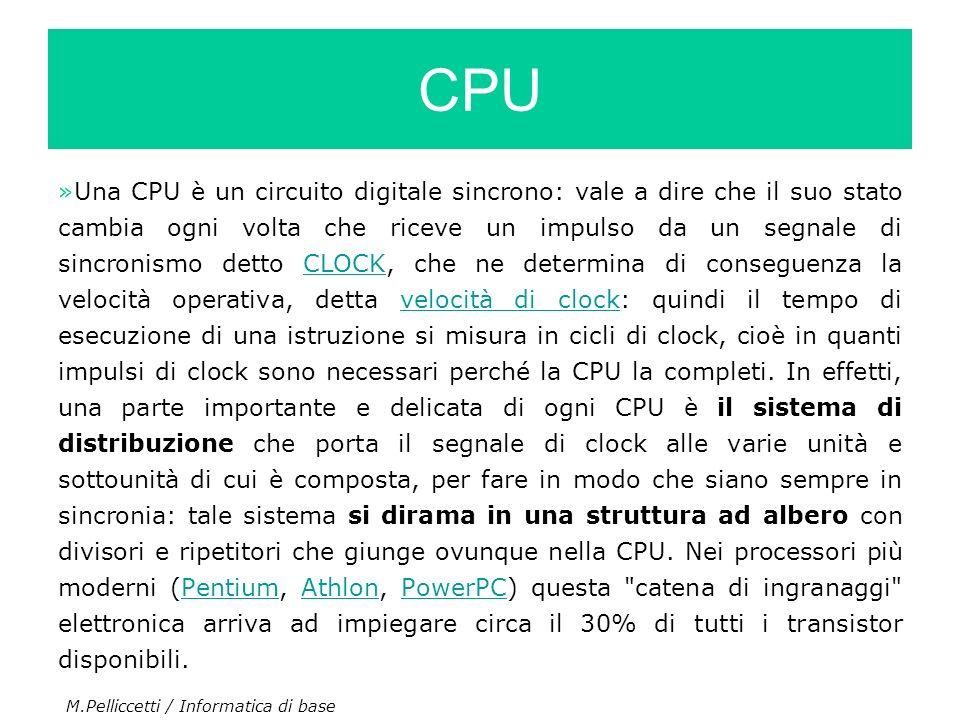 »Una CPU è un circuito digitale sincrono: vale a dire che il suo stato cambia ogni volta che riceve un impulso da un segnale di sincronismo detto CLOC