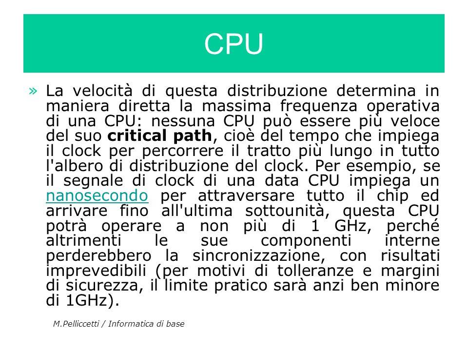 »La velocità di questa distribuzione determina in maniera diretta la massima frequenza operativa di una CPU: nessuna CPU può essere più veloce del suo