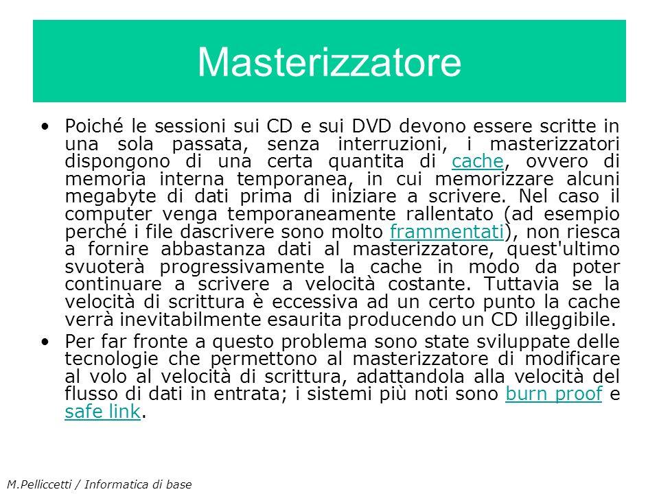 Poiché le sessioni sui CD e sui DVD devono essere scritte in una sola passata, senza interruzioni, i masterizzatori dispongono di una certa quantita d