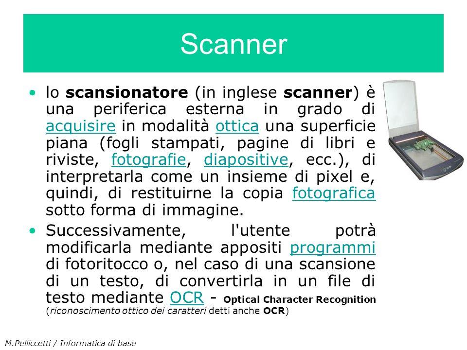lo scansionatore (in inglese scanner) è una periferica esterna in grado di acquisire in modalità ottica una superficie piana (fogli stampati, pagine d